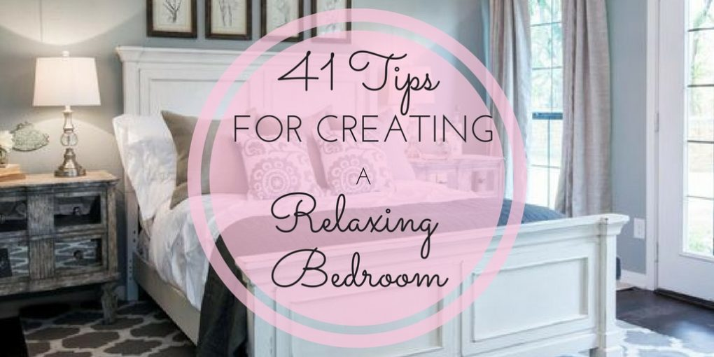 41 Tips From The Pros For Creating The Perfect Relaxing Bedroom